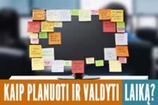 7 praktiniai patarimai, kaip planuoti ir valdyti laiką