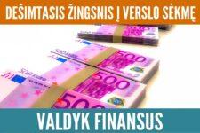 Dešimtasis žingsnis į verslo sėkmę: valdyk finansus