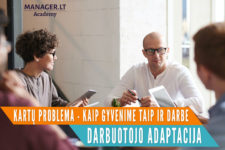 Kartų problema - kaip gyvenime, taip ir darbe - naujo darbuotojo adaptacija