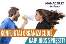 Konfliktai organizacijos komandoje ir kaip juos spręsti?